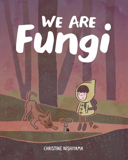 We Are Fungi, Christine Nishiyama