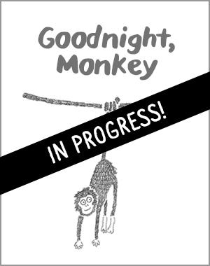 Goodnight, Monkey, in progress book, Christine Nishiyama, Might Could Studios